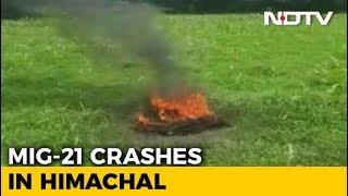 MiG-21 Fighter Jet Crashes In Himachal Pradesh, No News On Pilot - NDTV