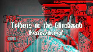 Royalty Free Tribute to the Glitchmob Remastered:Tribute to the Glitchmob Remastered