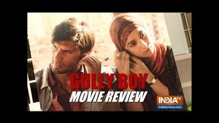 Gully Boy Movie Review | While Ranveer is the star of the film, debutant Siddhant is unmissable - INDIATV