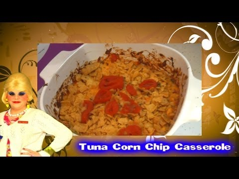 Tuna Corn Chip Casserole : Trailer Park Cooking Show