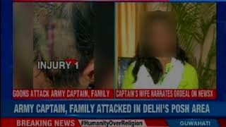Goons threatened family of dire consequences; army captain, family attacked in Delhi's posh area - NEWSXLIVE