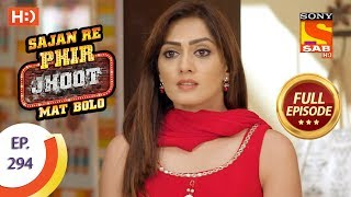 Sajan Re Phir Jhoot Mat Bolo - Ep 294 - Full Episode - 12th July, 2018 - SABTV