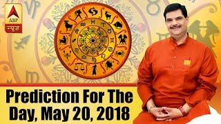 Daily Horoscope with Pawan Sinha: Here is prediction for the day, May 20, 2018 - ABPNEWSTV