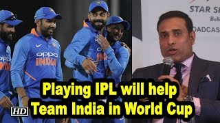 IPL 2019 | Playing IPL will help Team India in World Cup, says Laxman - IANSINDIA