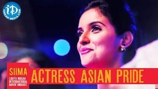 Actress Asian Pride of SIIMA Awards || South Indian International Movie Awards - IDREAMMOVIES