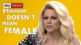 'Feminine doesn't mean female' - SKYNEWS