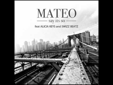 Say It's So - Mateo ft. Alicia Keys (Official)