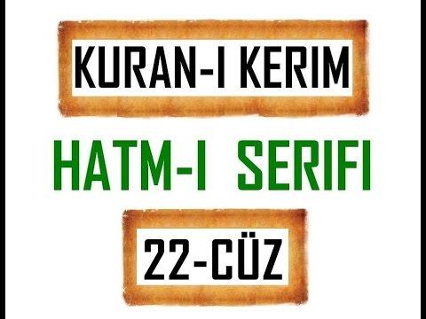 Kuran-i Kerim HATM-İ ŞERİFİ- 22 CÜZ  ***KURAN.gen.tr----KURAN.gen.tr***