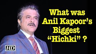 "What was Anil Kapoor's Biggest ""Hichki"" ? - BOLLYWOODCOUNTRY"