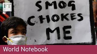 Choking in New Delhi: a winter smog threat - FINANCIALTIMESVIDEOS