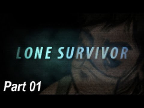 Lone Survivor - Part 01 | Too Much Gaming