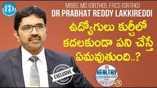Dr. Prabhat Reddy Lakkireddi MBBS, MS(Ortho) Full Interview   Healthy Conversations With Anjali #3 - IDREAMMOVIES