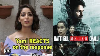 "Yami Gautam REACTS on the response of ""Batti Gul Meter Chalu"" TRAILER - IANSINDIA"