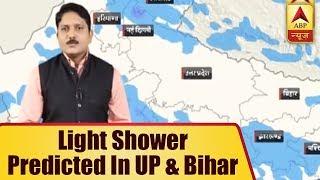 Skymet Weather Bulletin: Light showers predicted in Uttar Pradesh and Bihar - ABPNEWSTV