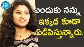 ఎందుకు నన్ను ఇక్కడ కూడా ఏడిపిస్తున్నారు. - Actress Vishnu Priya || Soap Stars With Anitha - IDREAMMOVIES