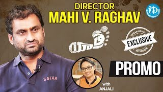 Yatra Movie Director Mahi V Raghav Interview - Promo || Talking Movies With iDream - IDREAMMOVIES