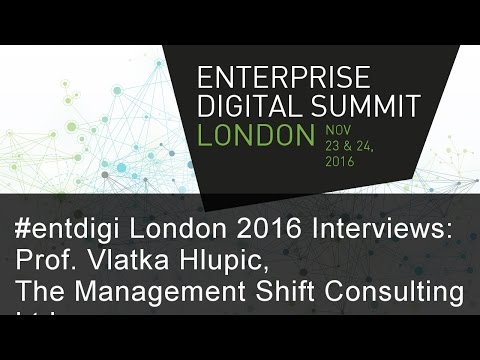 #entdigi16 Interviews: Prof. Vlatka Hlupic, The Management Shift Consulting Ltd