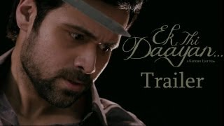 Ek Thi Daayan - 2nd Official Trailer