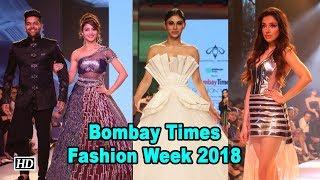 Urvashi, Mouni & others DAZZLES at Bombay Times Fashion Week 2018 - IANSLIVE