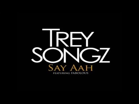 Say Ahh Trey Songz Ft. Fabolous