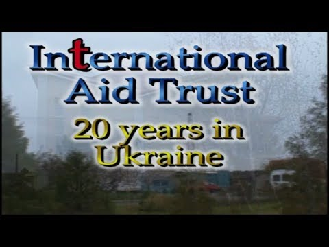 International Aid Trust - 20 years in Ukraine