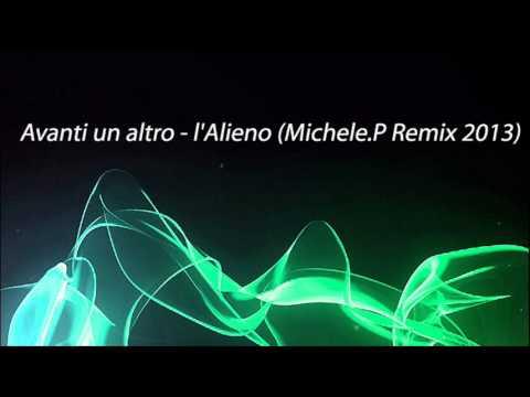 Avanti un altro - l'Alieno (Michele.P Remix 2013)