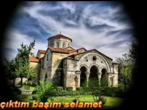 Şeval Sam - Trabzon' dan çıktım başım selamet.