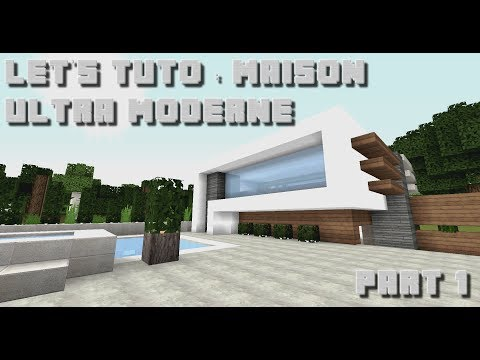 Minecraft : Let's Tuto : Maison Ultra Moderne 1 - Part 1