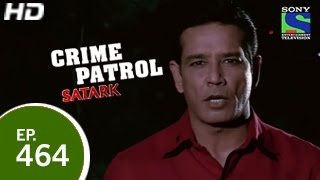 Crime Patrol : Episode 465 - 31st  January 2015