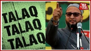 Asaduddin Owaisi Slams Triple Talaq Ordinance; Calls It Unconstitutional - AAJTAKTV