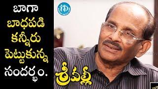 బాగా బాధపడి కన్నీరు పెట్టుకున్న సందర్భం - Vijayendra Prasad | #Srivalli | Talking Movies With iDream - IDREAMMOVIES