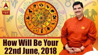 GuruJi with Pawan Sinha: Know how will be your 22nd June, 2018 based on your zodiac signs - ABPNEWSTV