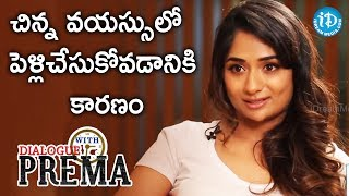Sandhya Raju About Why She Got Married At Young Age || Dialogue With Prema || Celebration Of Life - IDREAMMOVIES