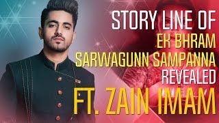 Zain Imam REVEALS the plot of Ek Bhram Sarwagunn Sampanna I Exclusive I TellyChakkar - TELLYCHAKKAR