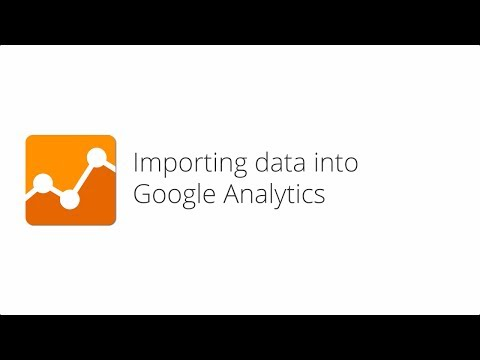 Google Analytics Platform Principles - Lesson 3.3 Importing data into Google Analytics