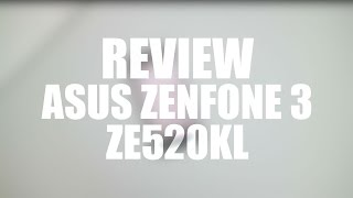 Review Asus Zenfone 3 ZE520KL Indonesia