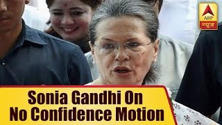 "Congress leader Sonia Gandhi, ""Who says we don't have enough numbers?"" - ABPNEWSTV"