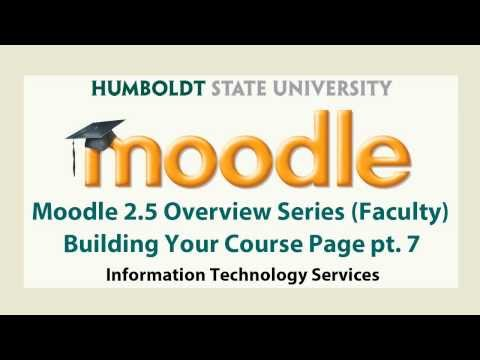 Moodle 2.5 (Faculty) - Building Your Course Page - Part Seven