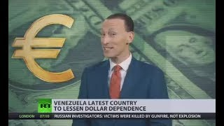 Dollar Domination Drowning? Venezuela becomes latest country to ditch bucks - RUSSIATODAY