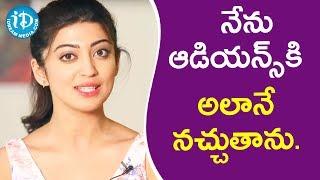 నేను ఆడియన్స్ కి అలానే నచ్చుతాను. - Actress Pranitha || Talking Movies With iDream - IDREAMMOVIES