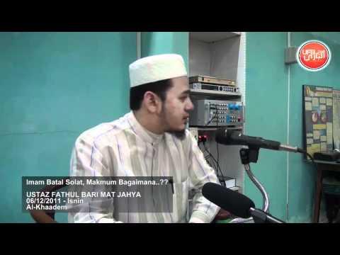 UFB - Imam Batal Solat, Makmum Bagaimana..??
