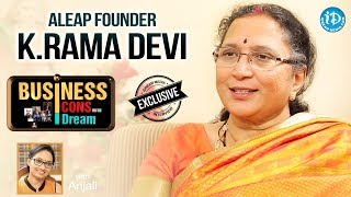 ALEAP Founder K Ramadevi Exclusive Interview || Business Icons With iDream #2 - IDREAMMOVIES