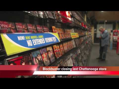 Blockbuster Video closing last store in Chattanooga