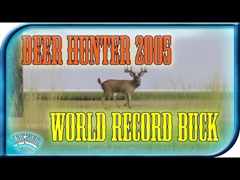Deer Hunter 2005 WORLD RECORD BUCK