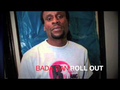 Bada Dan   Roll Out (edit)  (Serious Business Riddim)