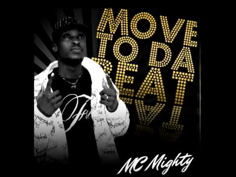 MC MIGHTY ( Move to Da Beat)
