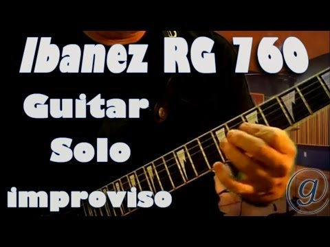 Guitar Solo - improvisation # 222 - Ibanez Guitar RG 760