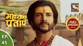 Maharana Pratap - 12th August 2013 : Episode 45
