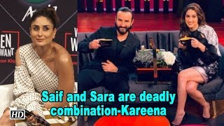 Saif and Sara are deadly combination says Kareena - IANSLIVE