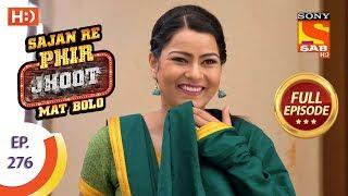 Sajan Re Phir Jhoot Mat Bolo - Ep 276 - Full Episode - 18th June, 2018 - SABTV